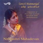 Tamizh Mummanigal by Nithyashri Mahadevan