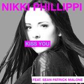 Kiss You (feat. Sean Patrick Malone) - Single by Nikki Phillippi