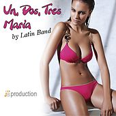 Un, Dos, Tres Maria by Latin Band