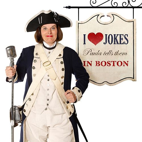 I Heart Jokes: Paula Tells Them in Boston by Paula Poundstone
