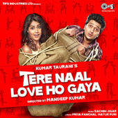 Tere Naal Love Ho Gaya (Original Motion Picture Soundtrack) by Various Artists