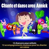Chante et danse avec annick (12 chansons pour enfants et 12 accompagnements musicaux pour les chanter soi-même) by Various Artists