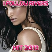 I Follow Rivers by Disco Fever