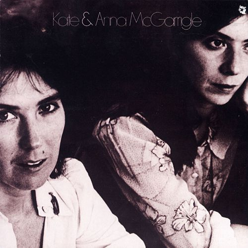 Kate & Anna McGarrigle by Kate and Anna McGarrigle