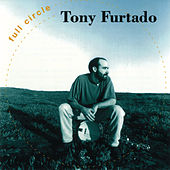 Full Circle by Tony Furtado