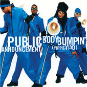 Body Bumpin' (Yippie-Yi-Yo) by Public Announcement