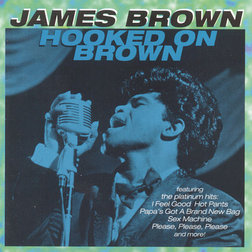 Hooked On Brown by James Brown