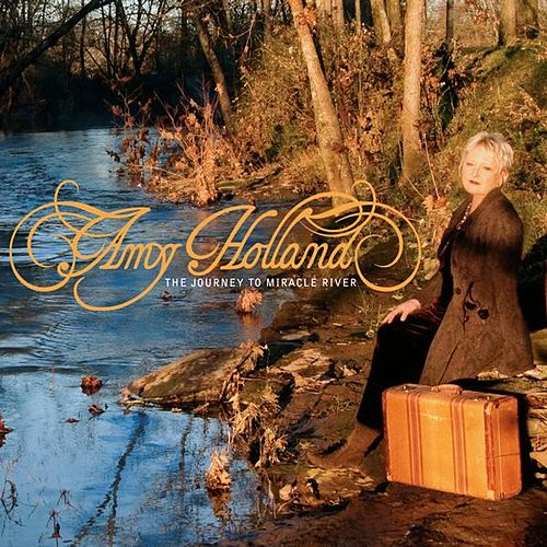 The Journey to Miracle River by Amy Holland