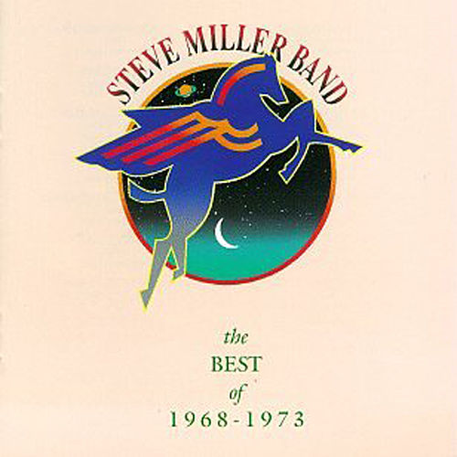The Best Of 1968-1973 by Steve Miller Band