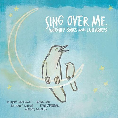 Sing Over Me: Worship Songs And Lullabies by Various Artists