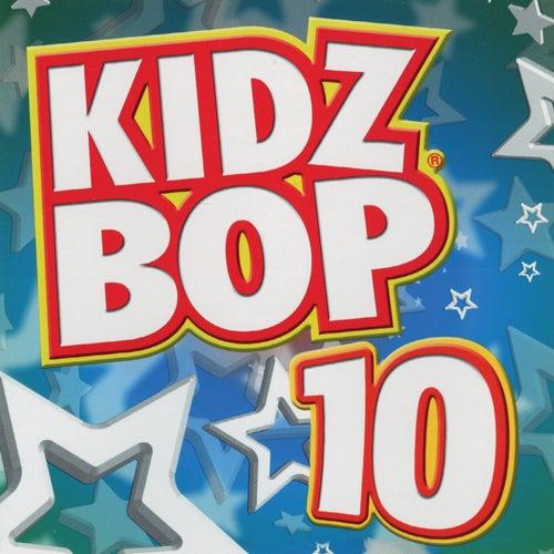Kidz Bop 10 by KIDZ BOP Kids