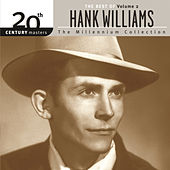 The Best Of Hank Williams 20th Century Masters The Millennium Collection Volume 2 by Hank Williams