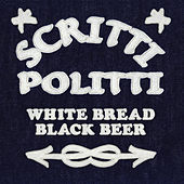 White Bread Black Beer by Scritti Politti