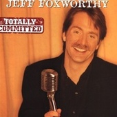 Totally Committed by Jeff Foxworthy