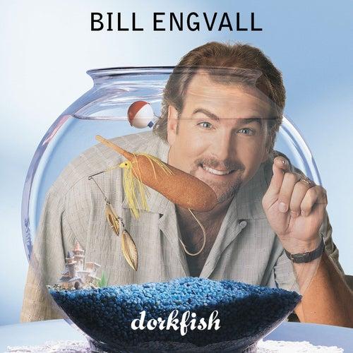 Dorkfish by Bill Engvall