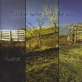 Nuclear. Sad. Nuclear by the number twelve looks like you