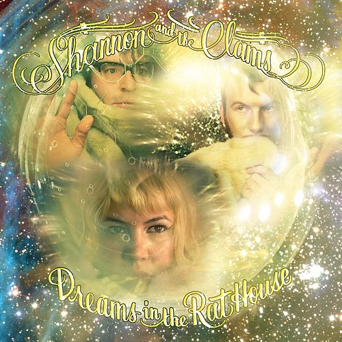 Dreams in the Rat House by Shannon and The Clams