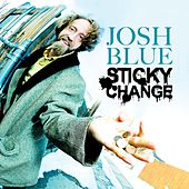 Sticky Change by Josh Blue