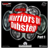 Certified Dirty Warriors Of Dubstep EP Part 1 by Various Artists