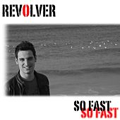 So fast by Revolver