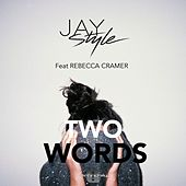 Two Words by Jay Style