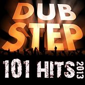 Dubstep 101 Hits 2013 - Best of Top Rave, Brostep, Dub, Post Dubstep, Trap, Electro, Grime, Glitch, Psystep Anthems by Various Artists