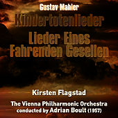 Gustav Mahler: Kindertotenlieder, Lieder Eines Fahrenden Gesellen (1957) by Kirsten Flagstad