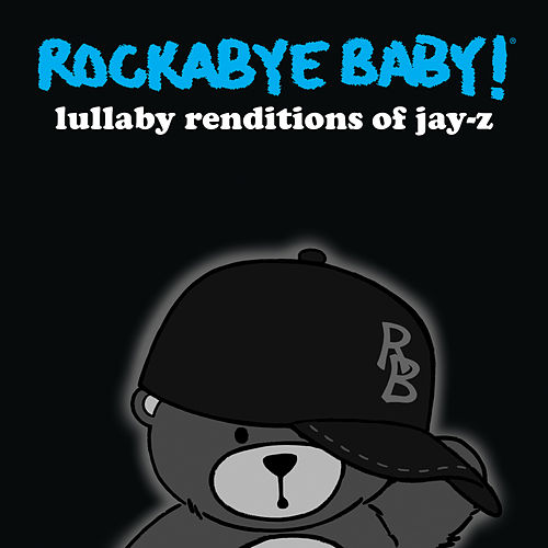 Lullaby Renditions of Jay-Z by Rockabye Baby!