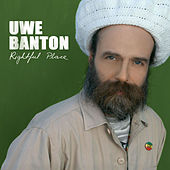 Rightful Place by Uwe Banton