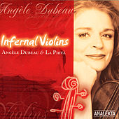 Infernal Violins by Angèle Dubeau