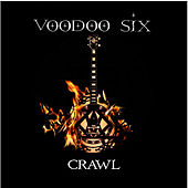 Crawl by Voodoo Six