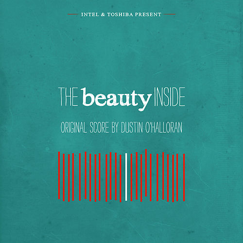 The Beauty Inside (Original Film Score) by Dustin O'Halloran