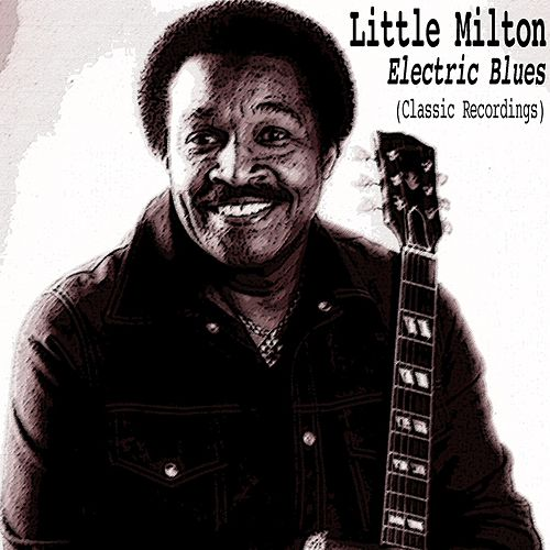Electric Blues (Classic Recordings) von Little Milton