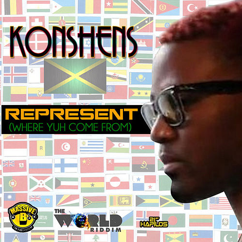 Represent (Where You Come From) - Single by Konshens