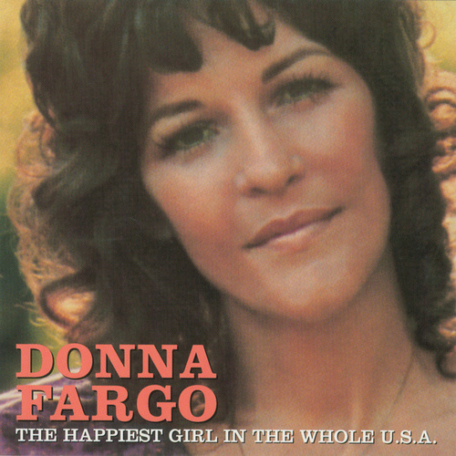 The Happiest Girl In The Whole U.S.A. by Donna Fargo