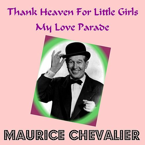 Thank Heaven for Little Girls by Maurice Chevalier
