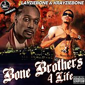 Bone Brothers 4 Life by LayzieBone & KrayzieBone by Various Artists