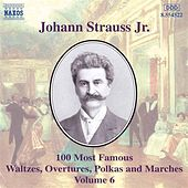 100 Most Famous Works Vol. 6 by Johann Strauss, Jr.