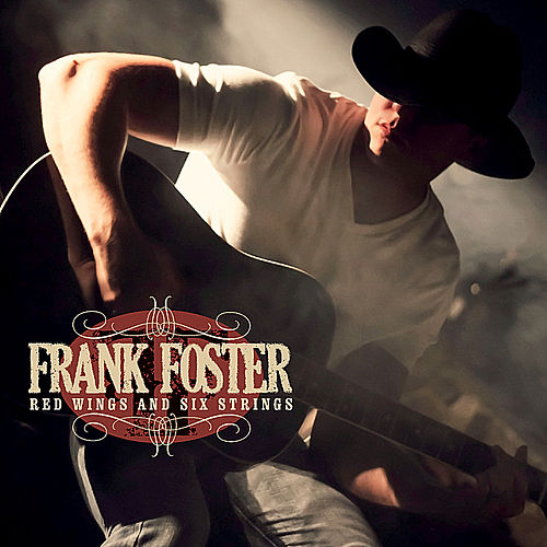 Red Wings and Six Strings by Frank Foster
