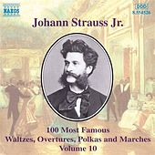 100 Most Famous Works Vol. 10 by Johann Strauss, Jr.