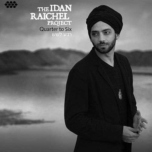 Quarter to Six by Idan Raichel Project