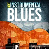 Best - Instrumental Blues by Various Artists