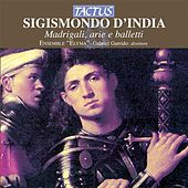 Sigismondo D'India: Madrigali, Arie e Balletti by Various Artists