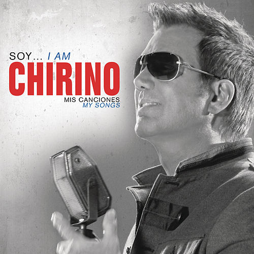 Soy... I Am Chirino, Mis Canciones - My Songs by Willy Chirino