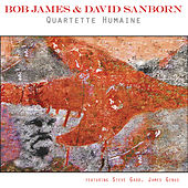 Quartette Humaine by Bob James and David Sanborn
