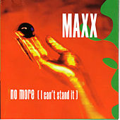 No More (I can't stand it) by Maxx