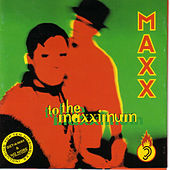 To the Maxximum (The Hits plus One) by Maxx