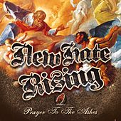 Prayer to the Ashes by New Hate Rising