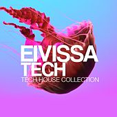 Eivissa Tech Session (Tech House Collection) by Various Artists
