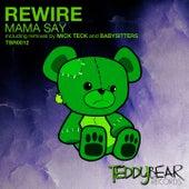 Mama Say by REwire